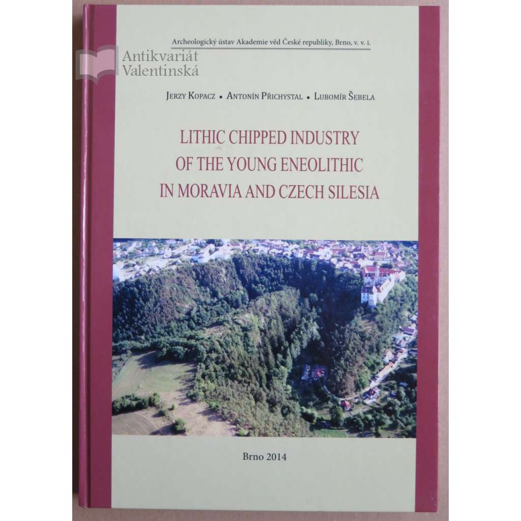 Lithic Chipped Industry of the Young Eneolithic in Moravia and Czech Silesia [= Spisy Archeologickeho ustavu AV CR Brno, 46]