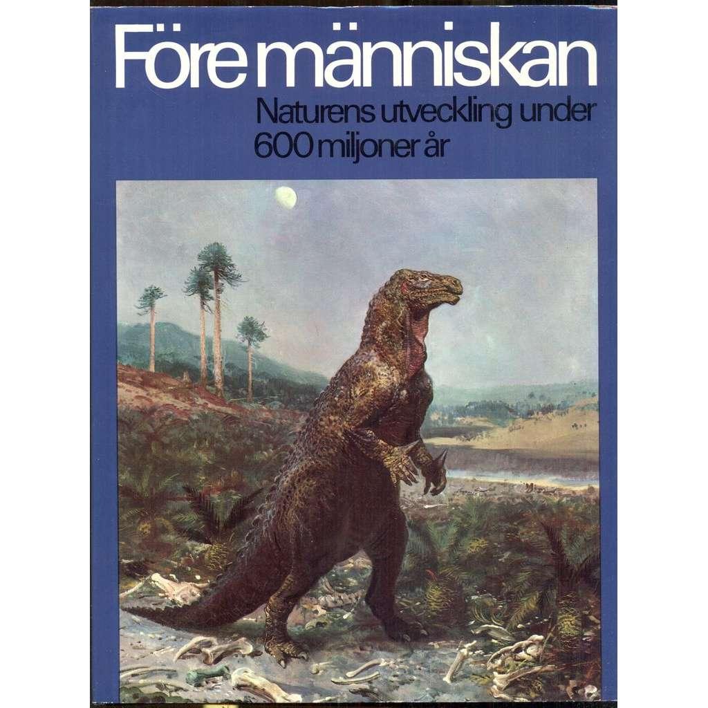Före människan. Naturens utveckling under 600 miljoner ar. Illustrerad av Zdenek Burian