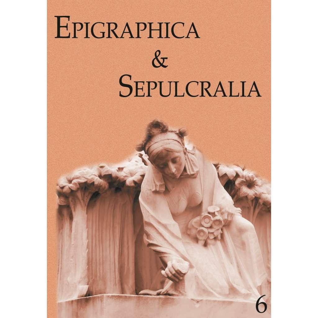 Epigraphica & Sepulcralia 6. Fórum epigrafických a sepulkrálních studií
