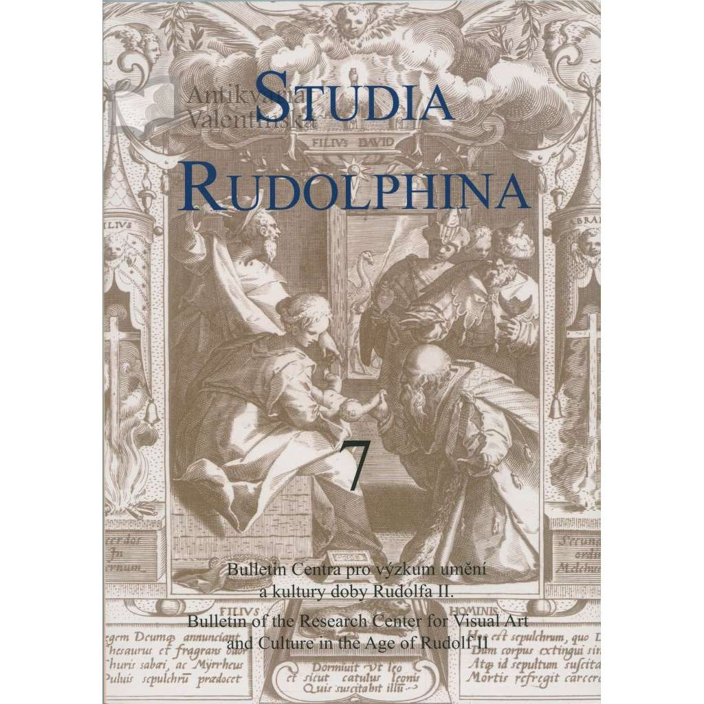Studia Rudolphina: Bulletin of the Research Centre for Visual Art and Culture in the Age of Rudolph II, No. 7