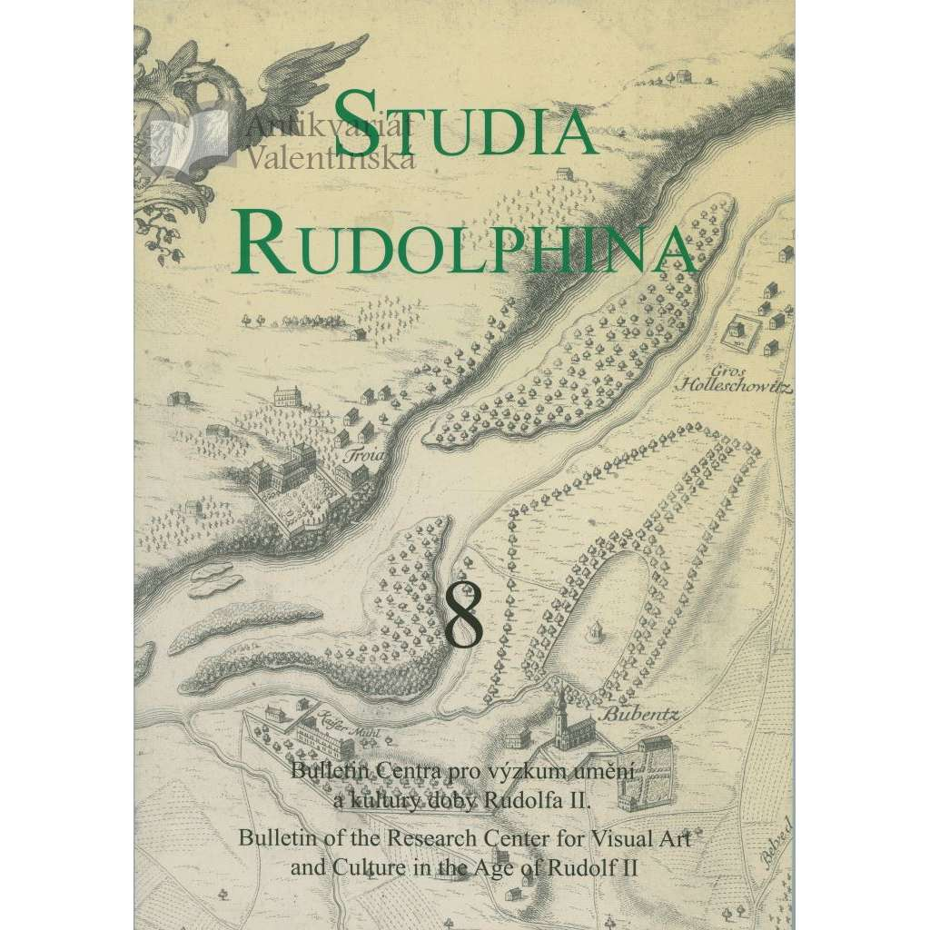 Studia Rudolphina: Bulletin of the Research Centre for Visual Art and Culture in the Age of Rudolph II, No. 8