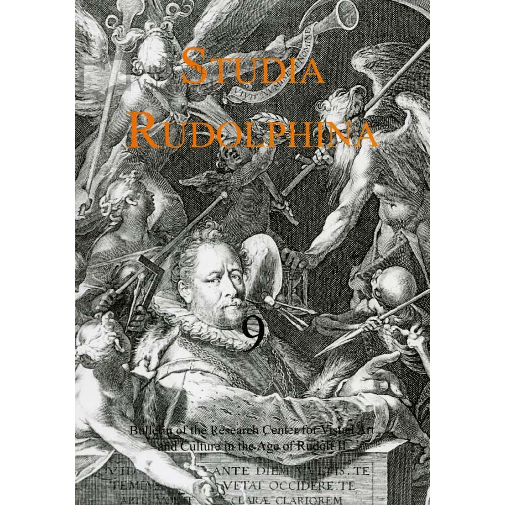 Studia Rudolphina: Bulletin of the Research Centre for Visual Art and Culture in the Age of Rudolph II, No. 9