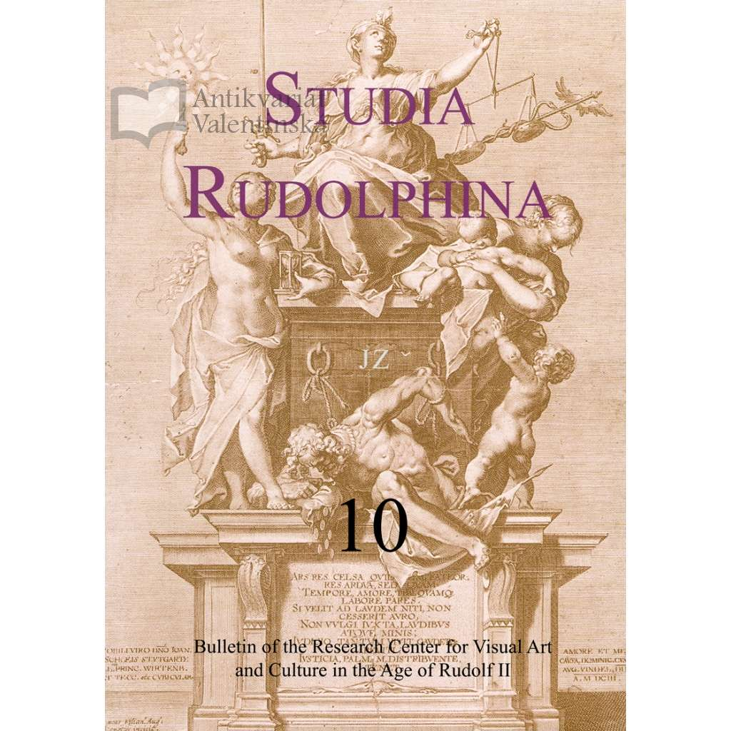 Studia Rudolphina: Bulletin of the Research Centre for Visual Art and Culture in the Age of Rudolph II, No. 10