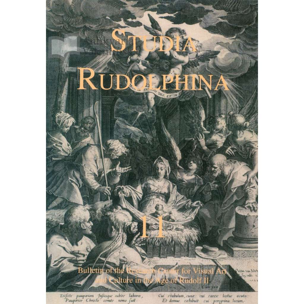Studia Rudolphina: Bulletin of the Research Centre for Visual Art and Culture in the Age of Rudolph II, No. 11