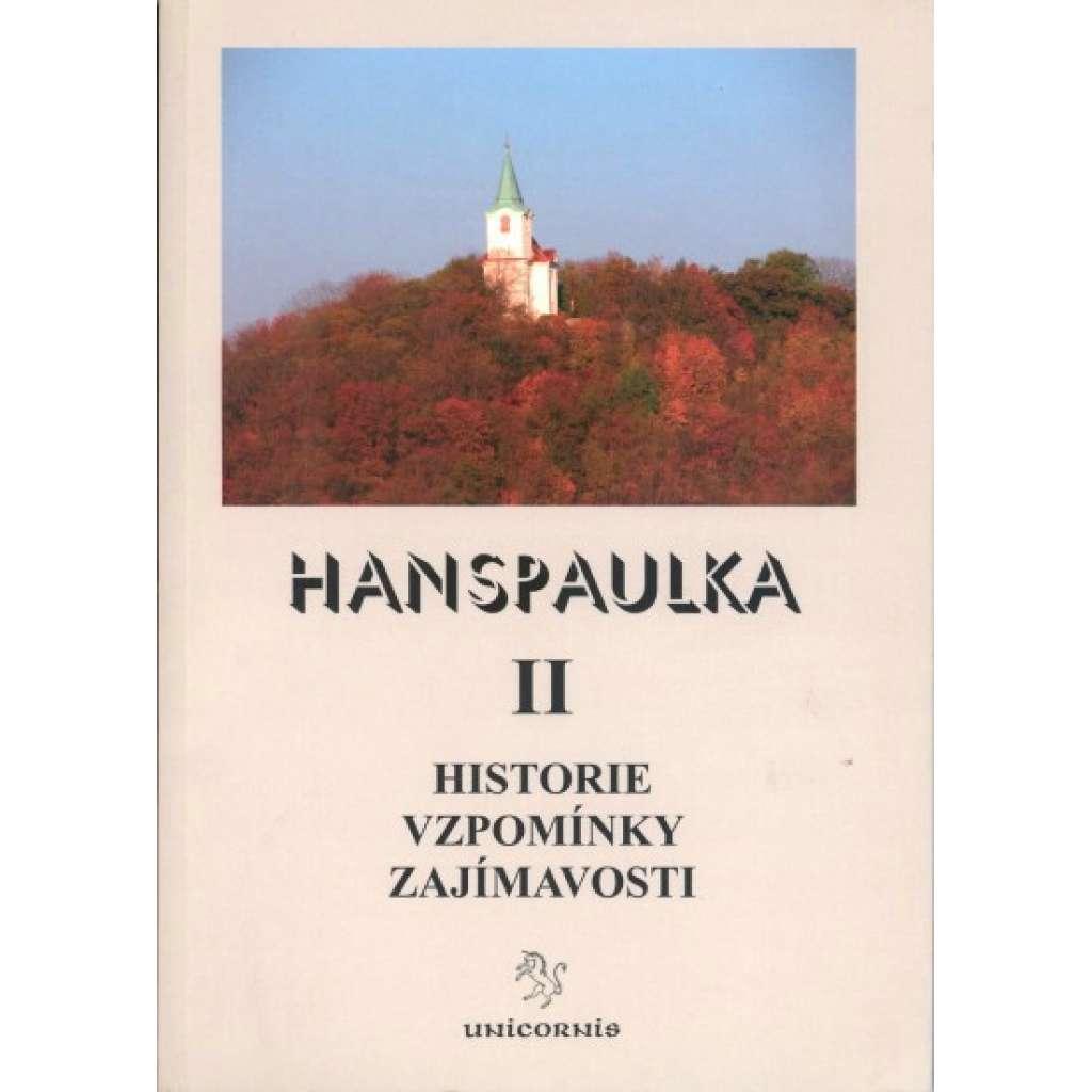Hanspaulka II. Historie, vzpomínky, zajímavosti