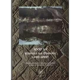 1000 let kláštera na Ostrově (999-1999). Sborník příspěvků k jeho hmotné kultuře v raném a vrcholném středověku