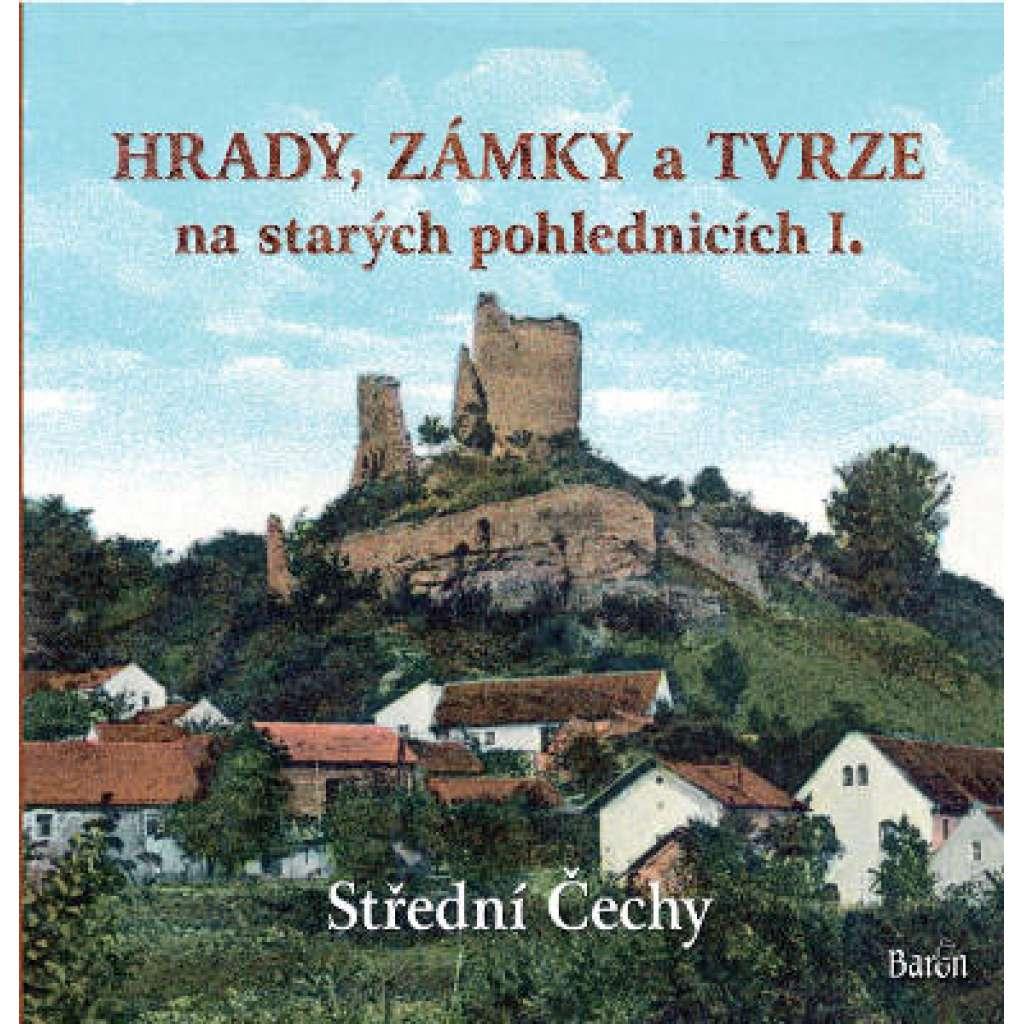 Hrady, zámky a tvrze na starých pohlednicích I., Střední Čechy