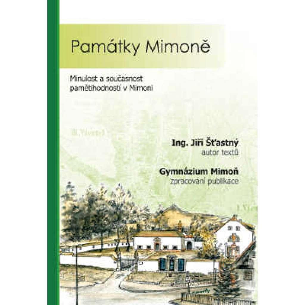 Památky Mimoně. Minulost a součastnost pamětihodností v Mimoni