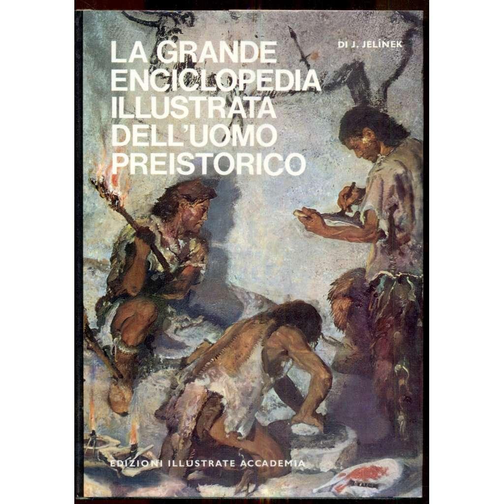 La grande enciclopedia illustrata dell'uomo preistorico
