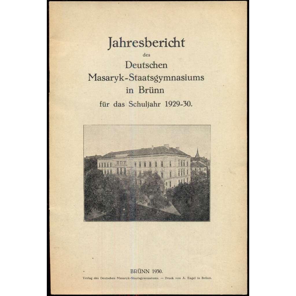 Jahresbericht des Deutschen Masaryk-Staatsgymansiums in Brünn für das Schuljahr 1929-30