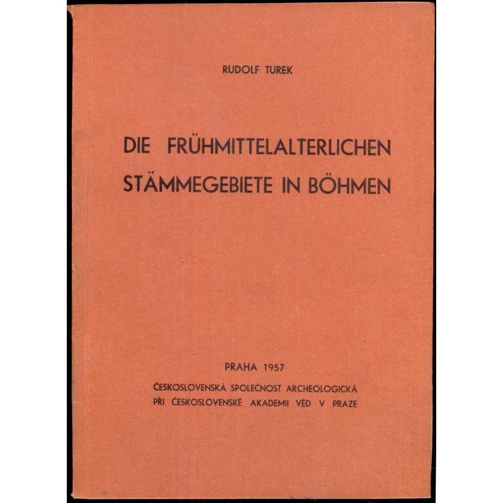 Die frühmittelalterlichen Stämmegebiete in Böhmen - - - Čechy v raném středověku a kmenové oblasti