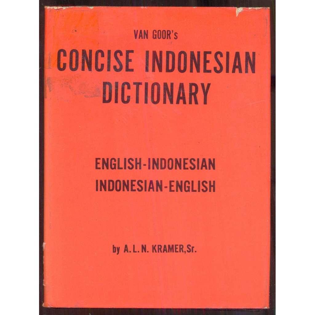 Van Goor's Concise Indonesian Dictionary: English-Indonesian, Indonesian-English = Van Goor's Kamus Ingreris Ketjil. Inggeris-bahasa indonesia, bahasa indonesia-inggeris
