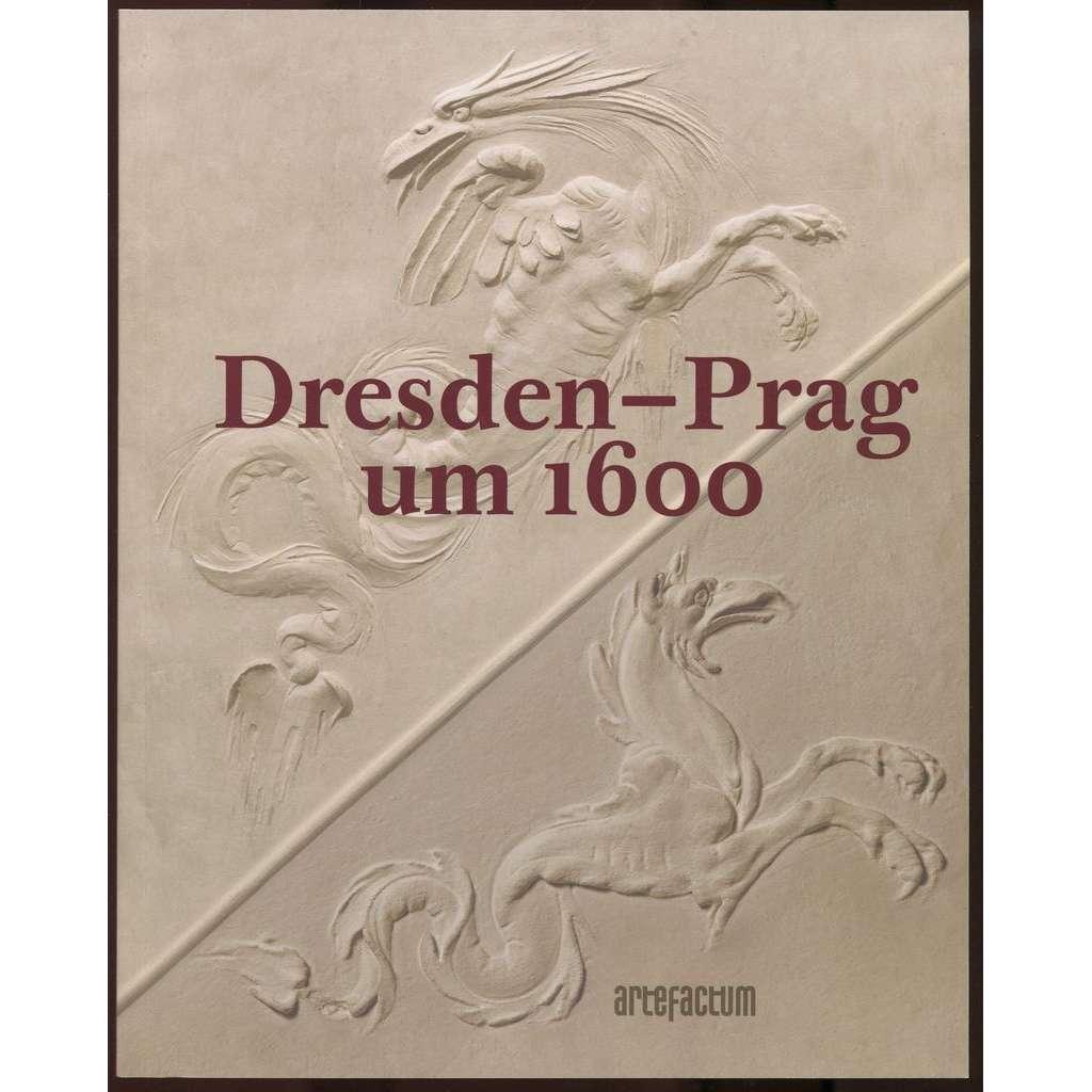 Dresden - Prag um 1600 [= Studia Rudolphina, Sonderheft; 02]