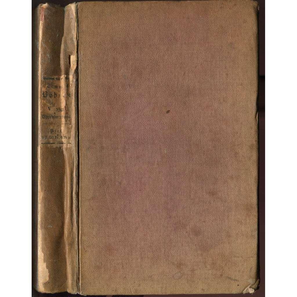 Böhmen. Chrudimer Kreis [= Das Königreich Böhmen; statistisch-topographisch dargestellt; 5. Band] CHRUDIM