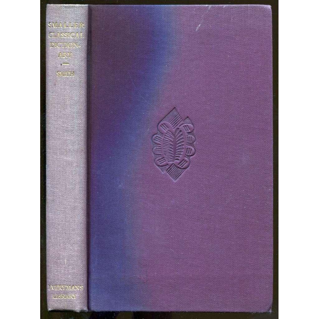 A Smaller Classical Dictionary [= Everyman's Library; No. 495]