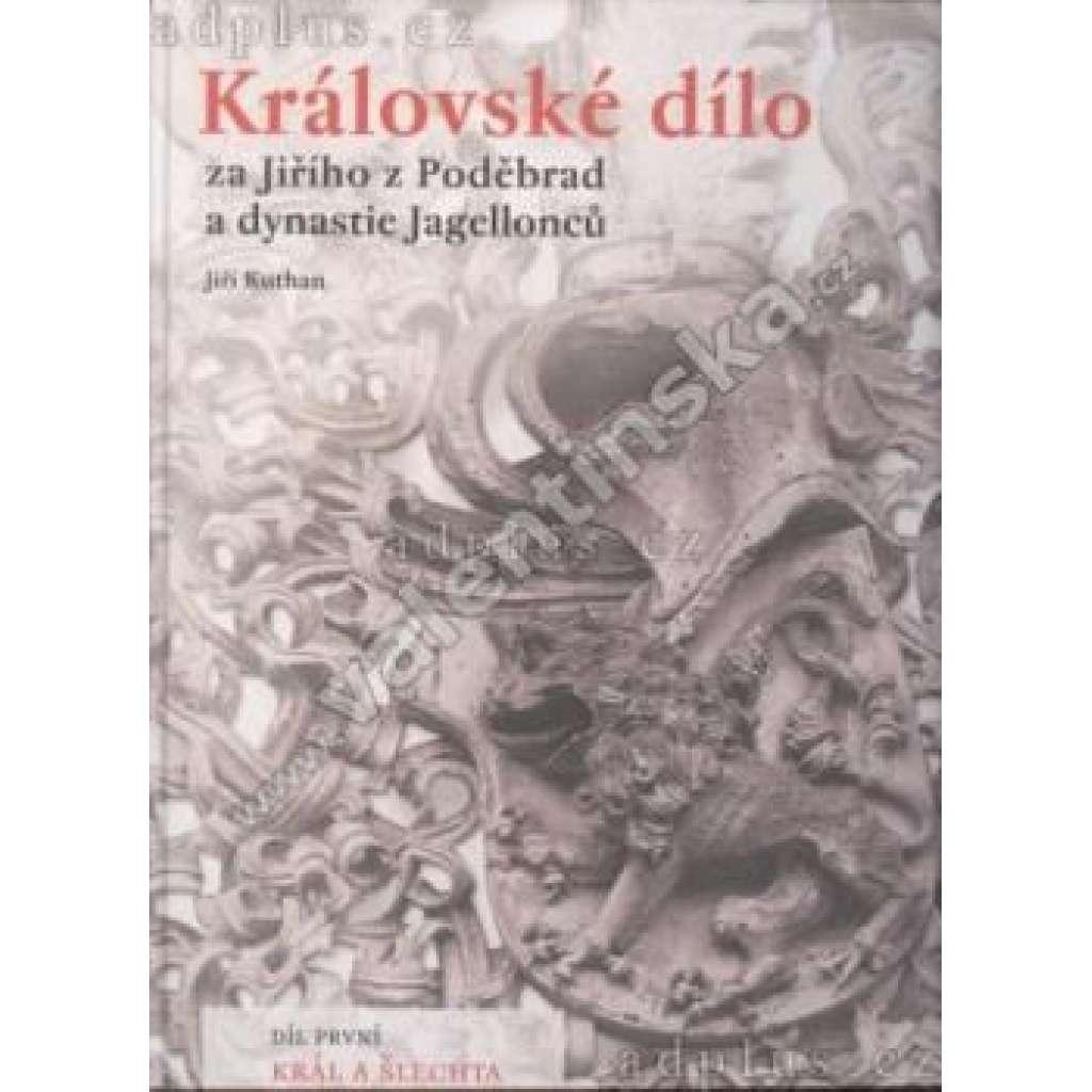 Královské dílo za Jiřího z Poděbrad