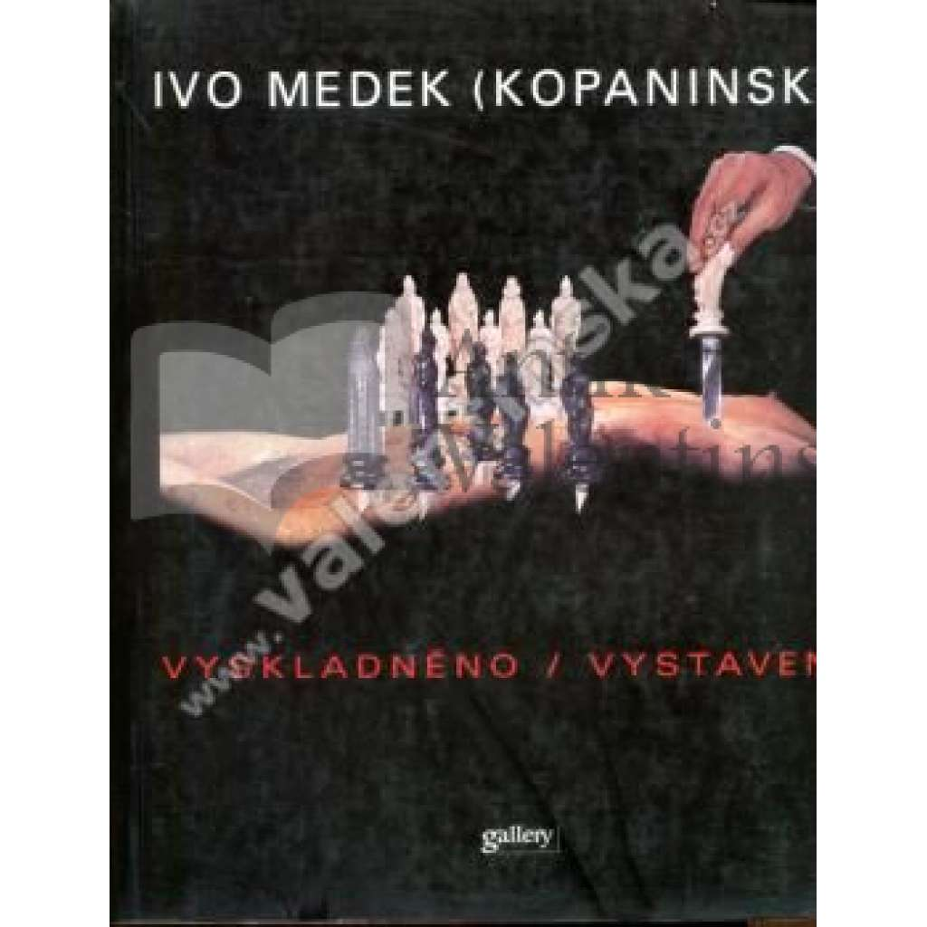 Ivo Medek Kopaninský: Vyskladněno / Vystaveno