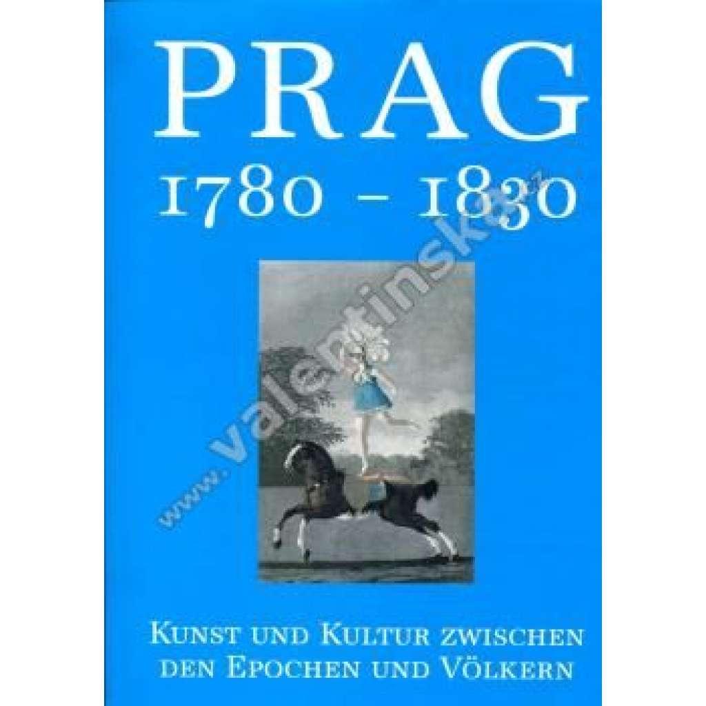 Prag 1780-1830. Kunst und Kultur Praha