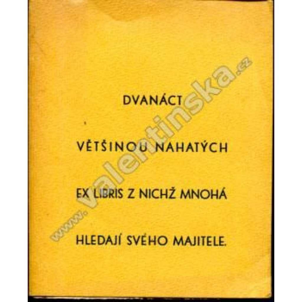 Dvanáct většinou nahatých ex libris, z nichž...