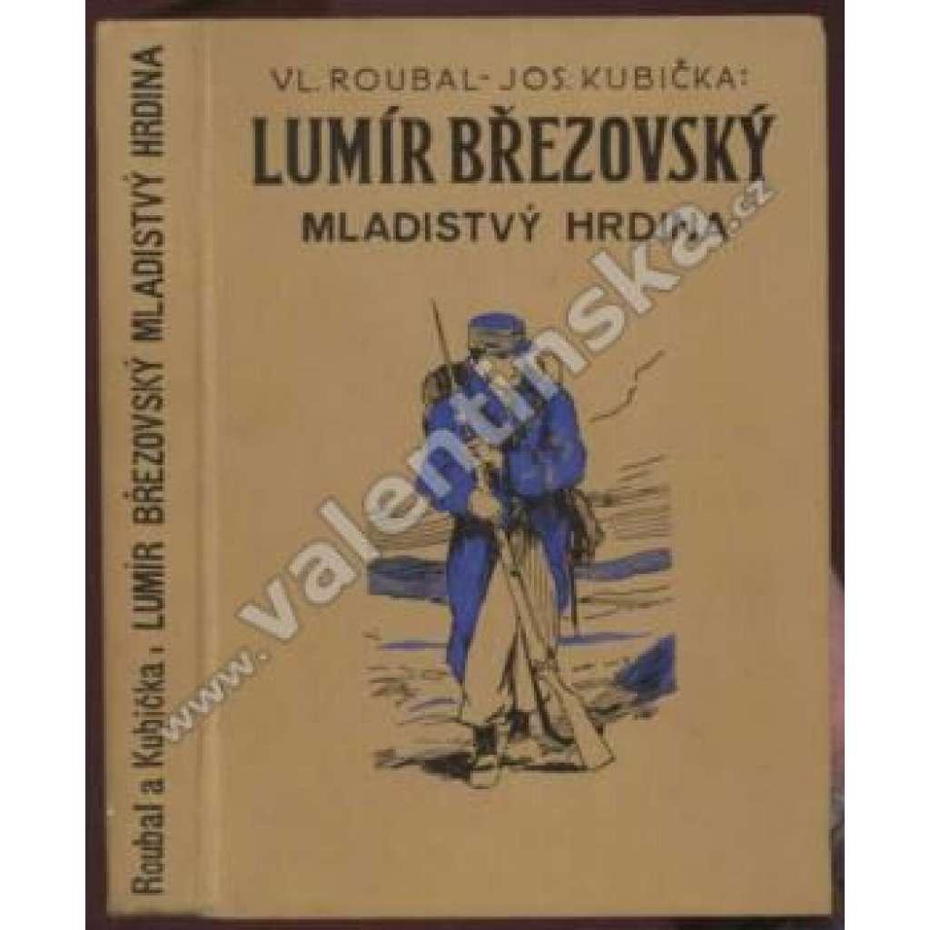 Lumíř Březovský. Mladistvý hrdina.