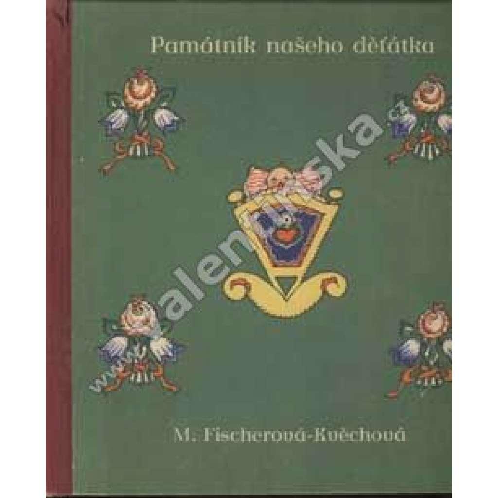 Památník našeho děťátka - ilustrace Marie Fischerová-Kvěchová