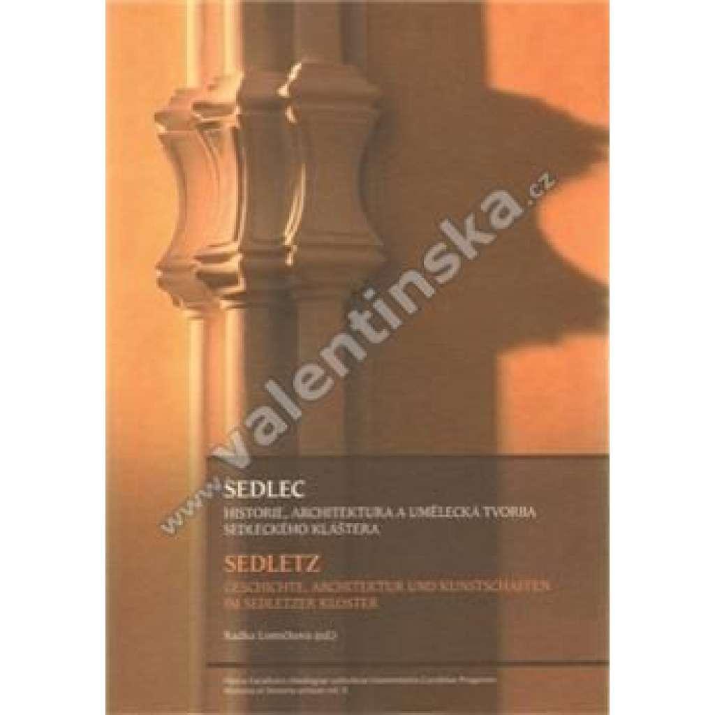 Sedlec. Historie, architektura a umělecká tvorba sedleckého kláštera