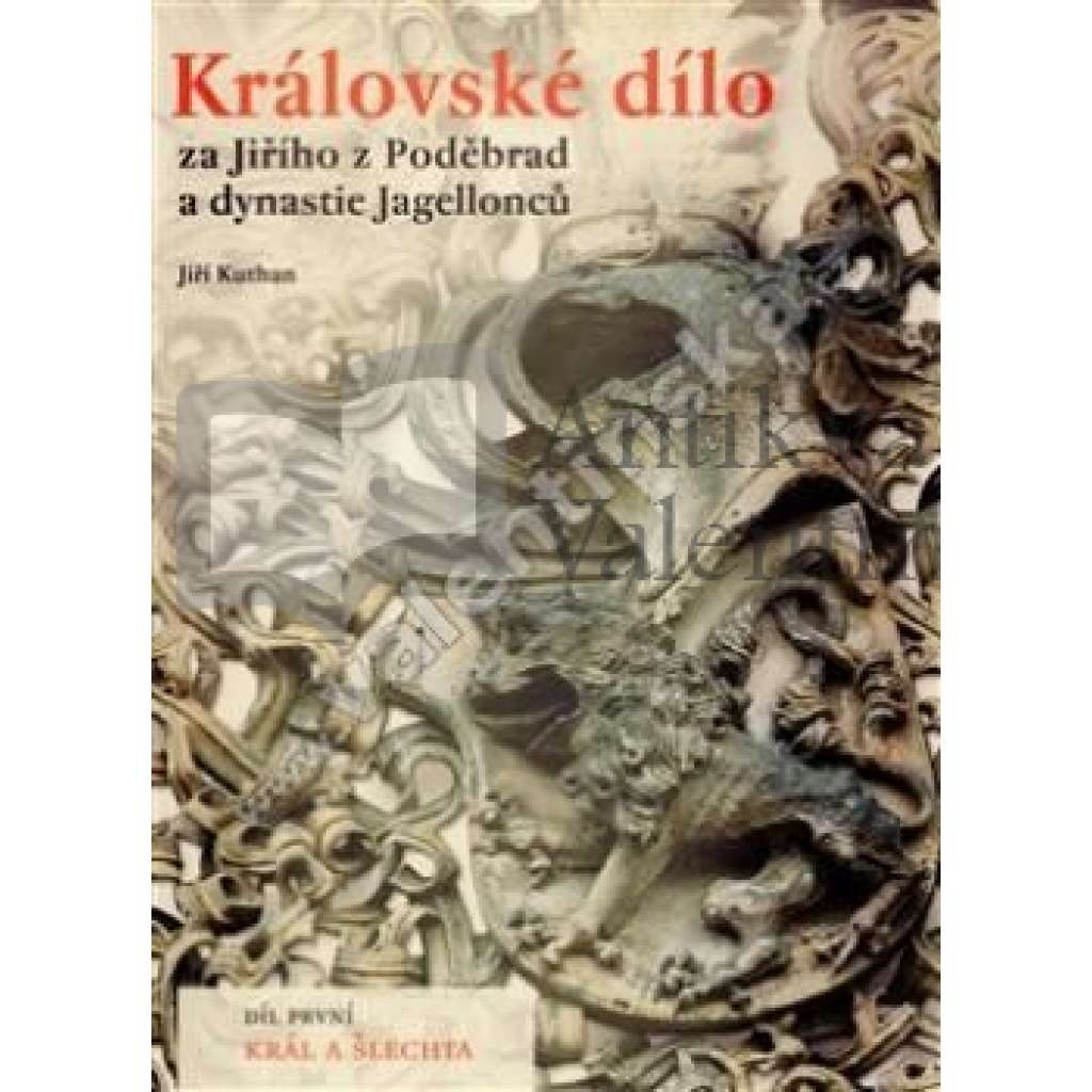 Královské dílo za Jiřího z Poděbrad a dynastie...