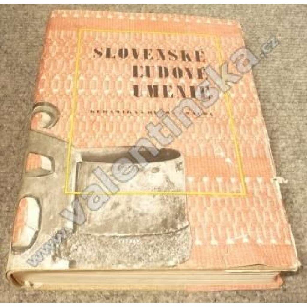 Slovenské ludové umenie, II. díl. Výtvarný prejav. Keramika - Rezba - Malba. (Slovensko, národopis).