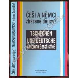 Češi a Němci ztracené dějiny?
