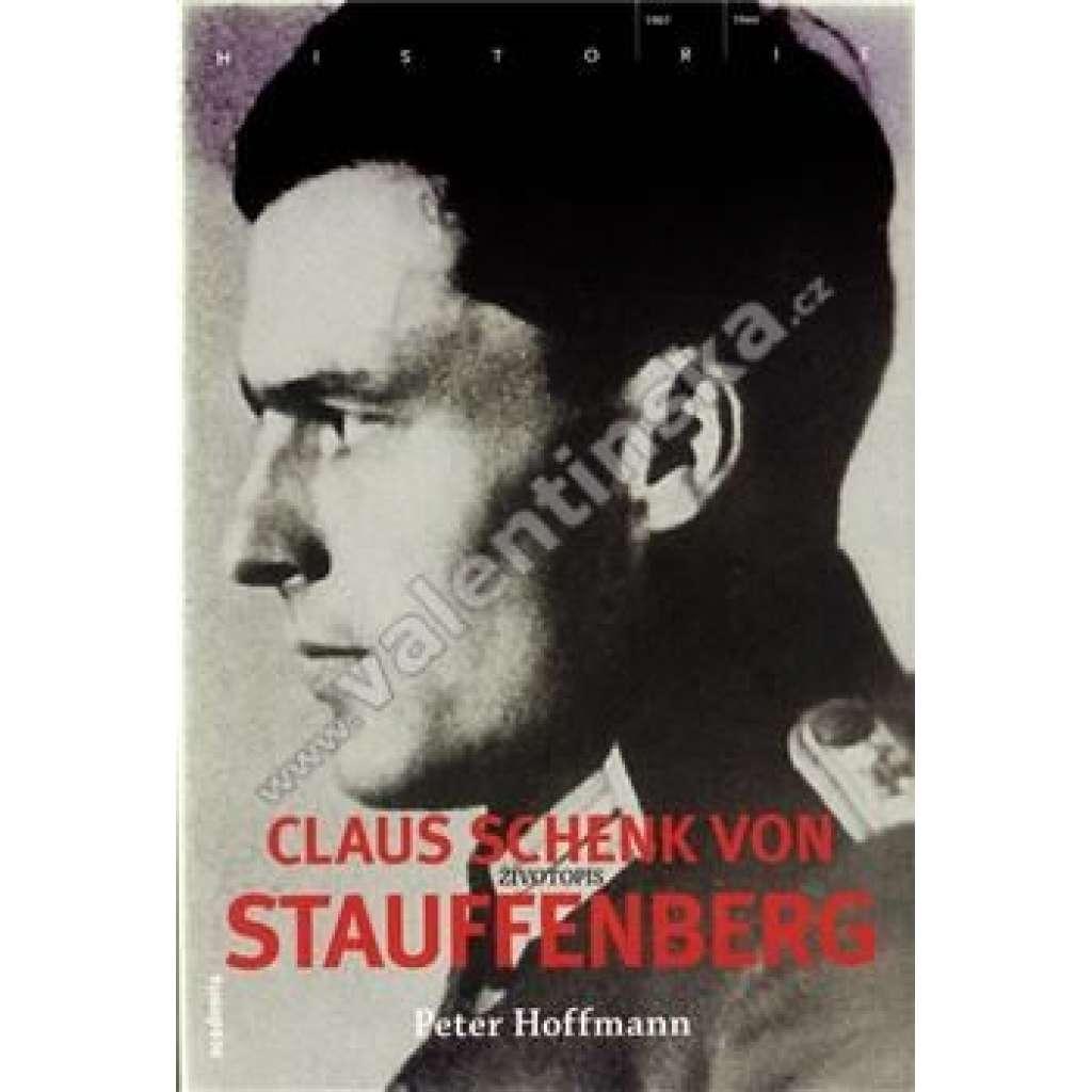 Stauffenberg - Život hrdiny operace Valkýra - Atentát na Hitlera (Hitler, nacistické Německo, 2. světová válak)