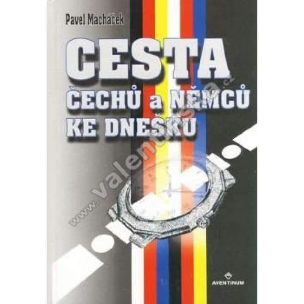Cesta Čechů a Němců ke dnešku