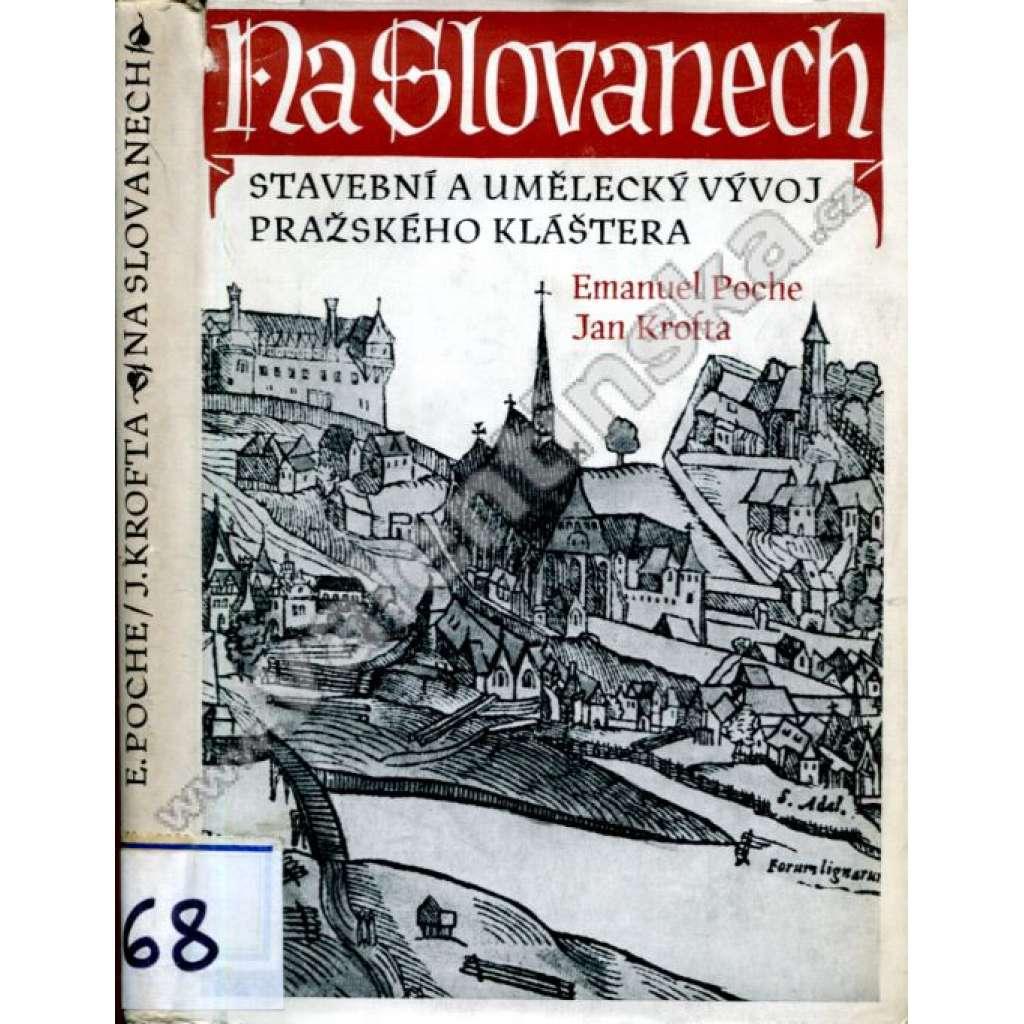Klášter Na Slovanech - Praha Emauzy - Stavební a umělecký vývoj pražského kláštera