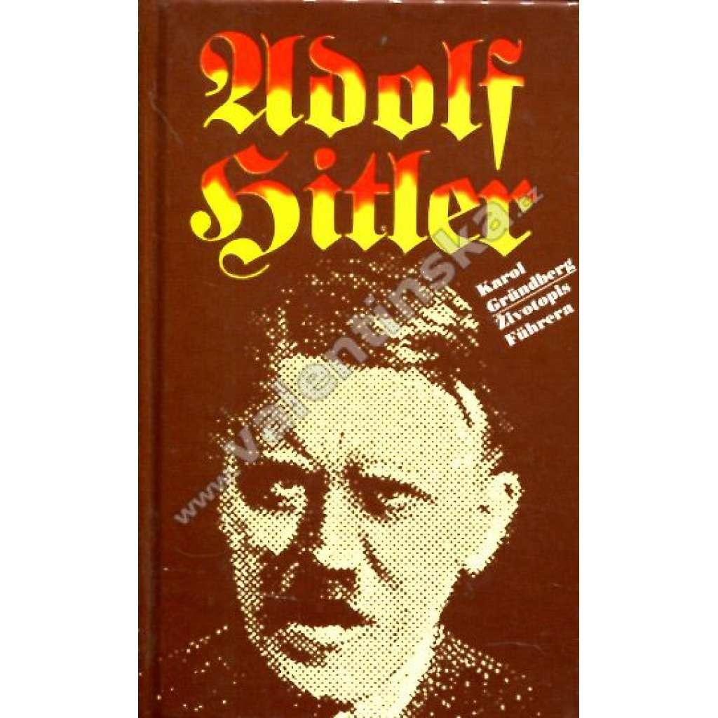 Adolf Hitler. Životopis Führera