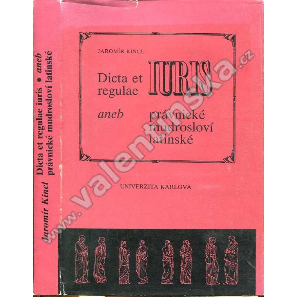 Dicta et regulae iuris aneb Právnické mudrosloví latinské