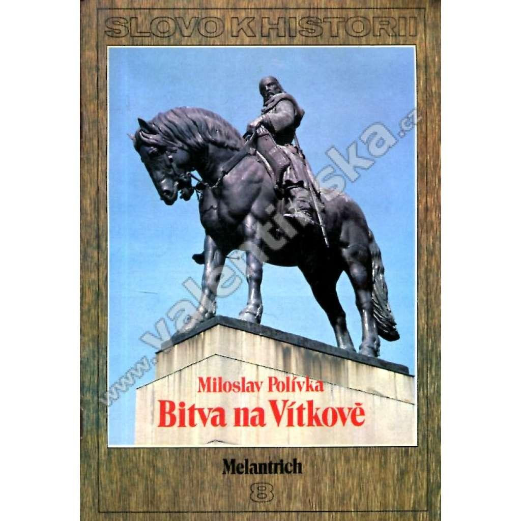 Bitva na Vítkově (Slovo k historii č. 8)