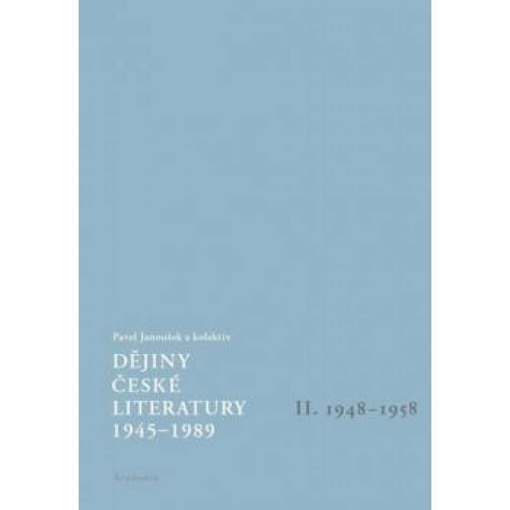 Dějiny české literatury 1945-1989; II.díl: 1948-58
