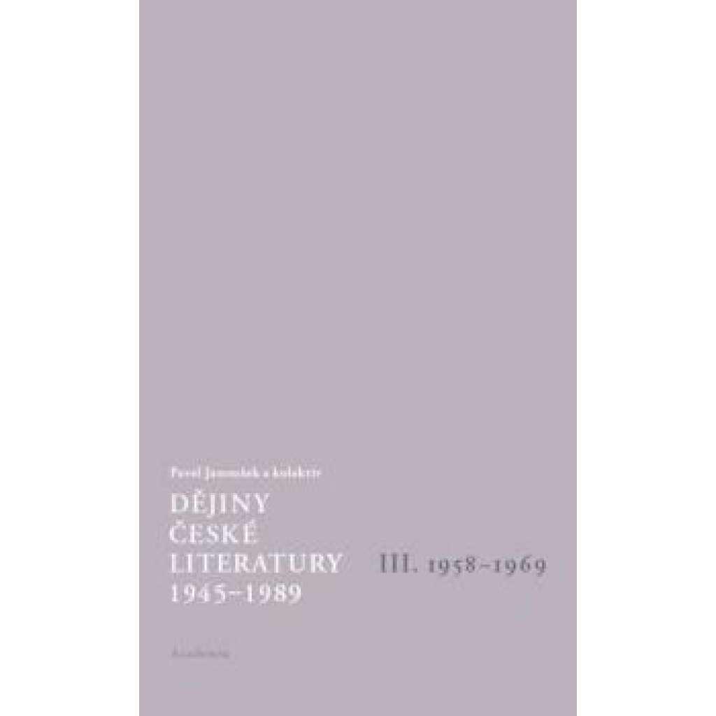 Dějiny české literatury 1945-1989 III. díl 1958-69