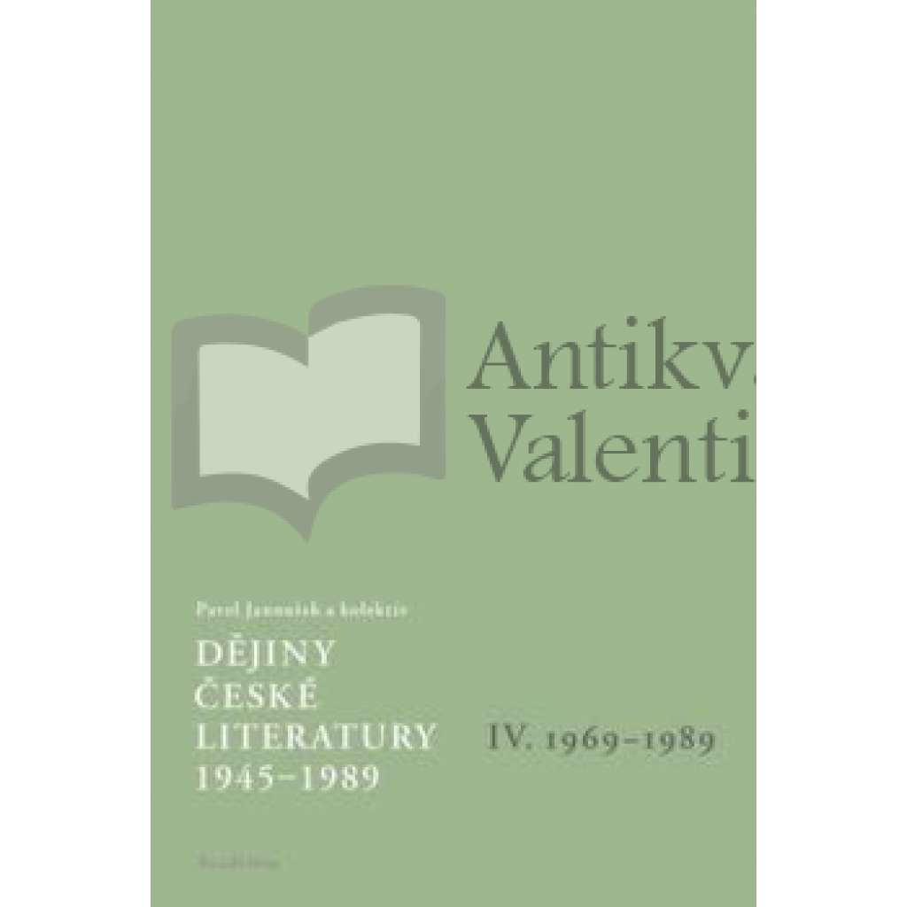 Dějiny české literatury 1945-1989, IV. díl 1969-89