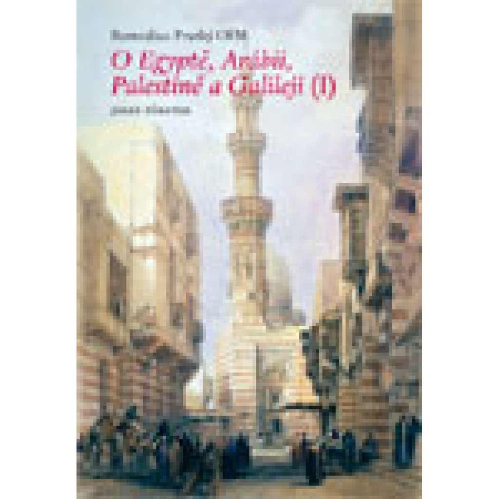 OEgyptě, Arábii, Palestině aGalileji I.