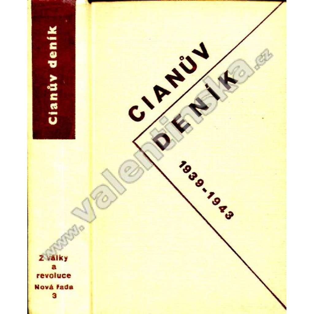 Cianův deník 1939-1943 (2. světová válka, Itálie, fašismus) Zápisky italského ministra zahraničních věcí 1939 - 1943