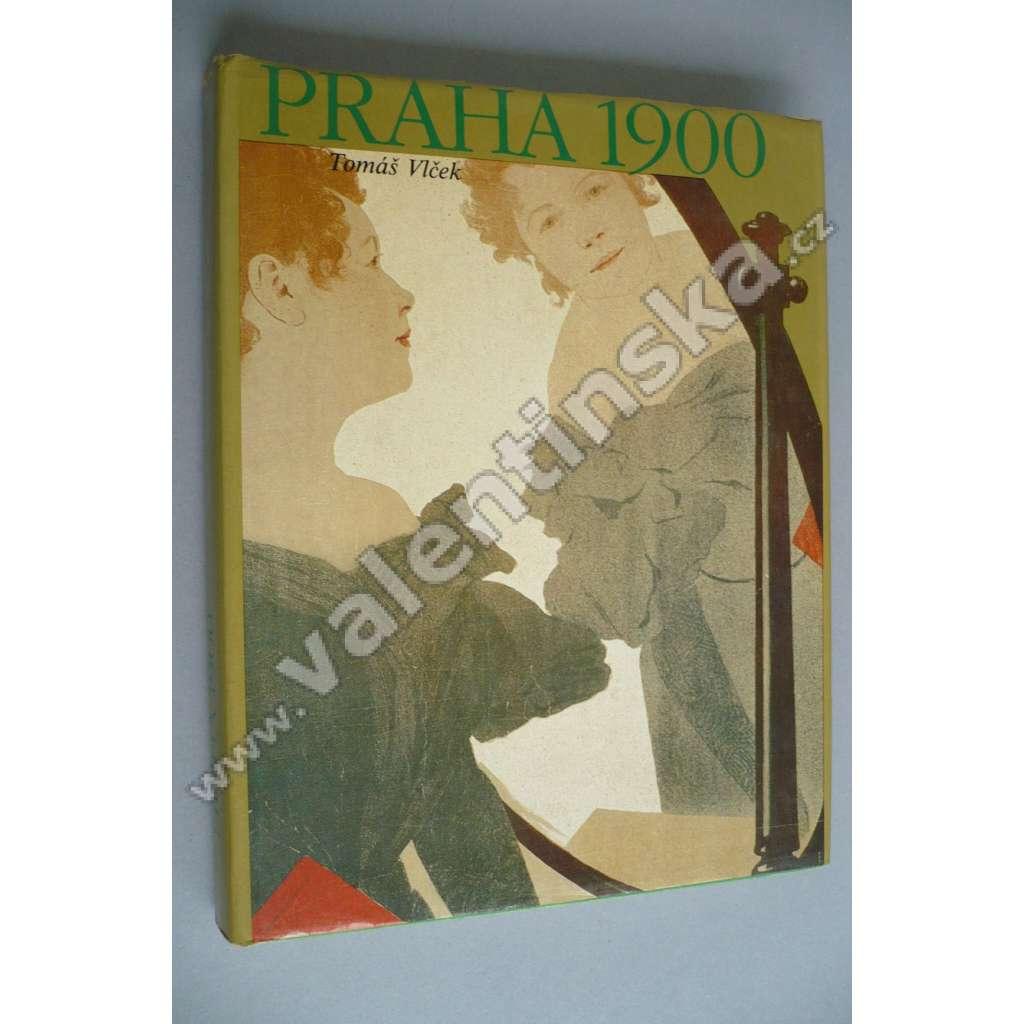 Praha 1900 (secese, secesní umění). Studie k dějinám kultury a umění Prahy v letech 1890 - 1914