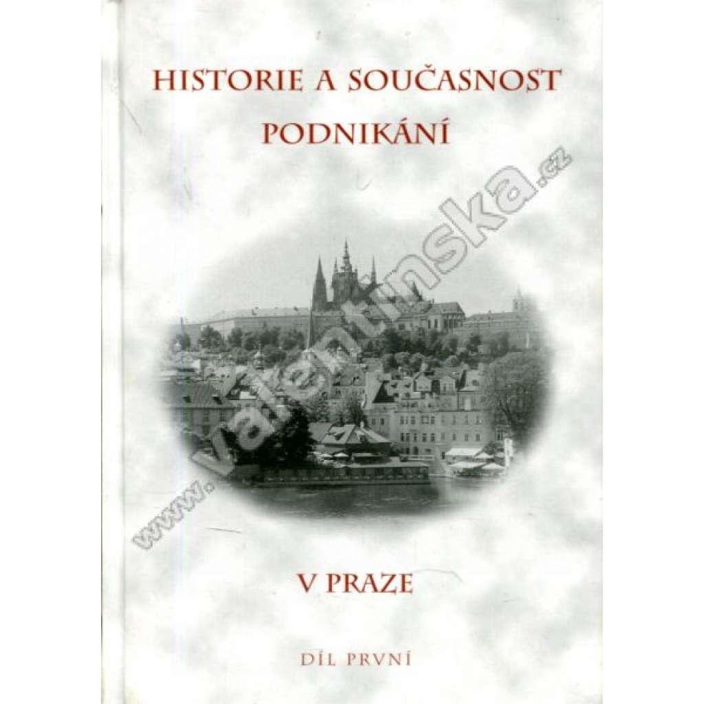 Historie a současnost podnikání v Praze, díl I.