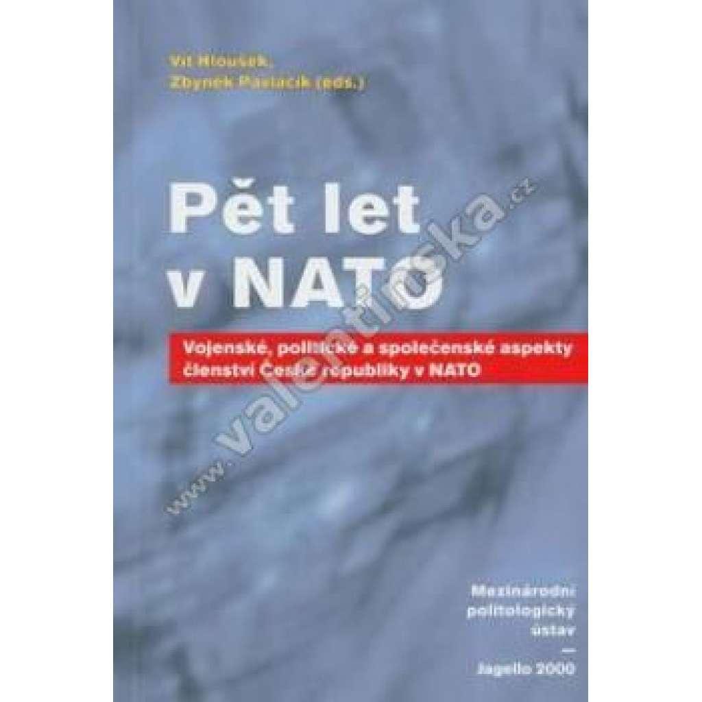 Pět let v NATO-Vojenské, politické a společenské aspekty členství