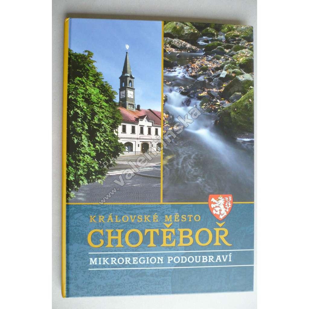 Královské město Chotěboř : mikroregion Podoubraví