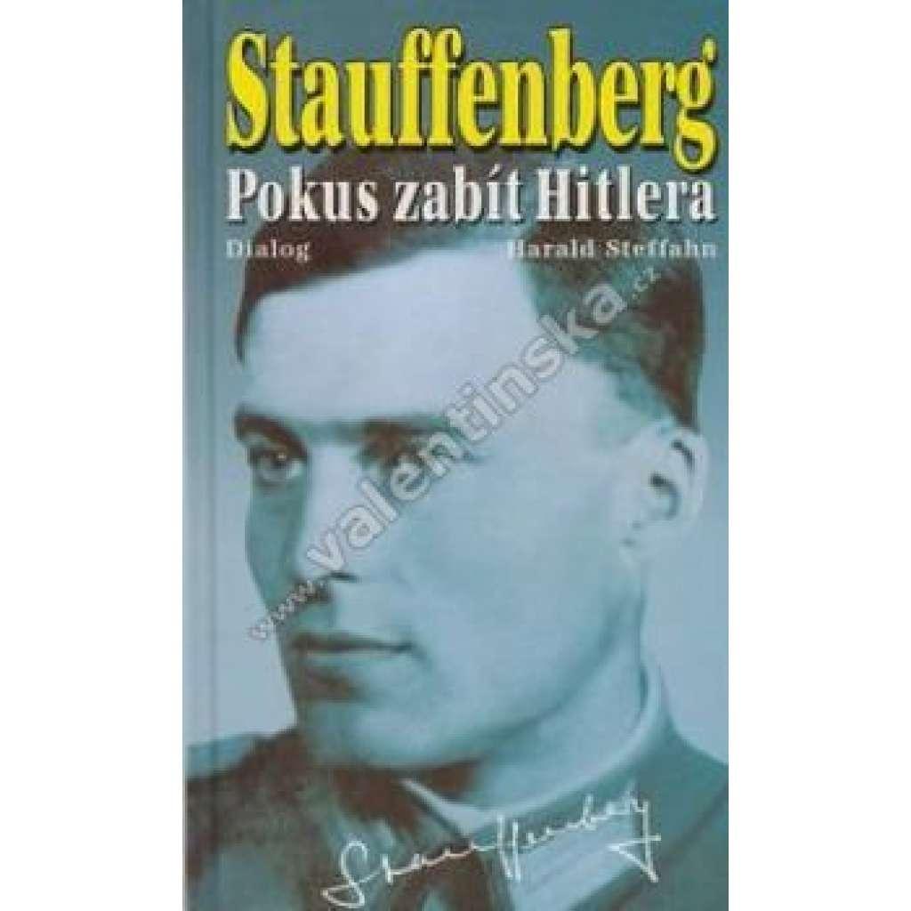 Stauffenberg. Pokus zabít Hitlera - (Hitler - atentát)