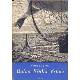 Balon, křídla, vrtule - s originální litografií (Kniha o vývoji letectví)