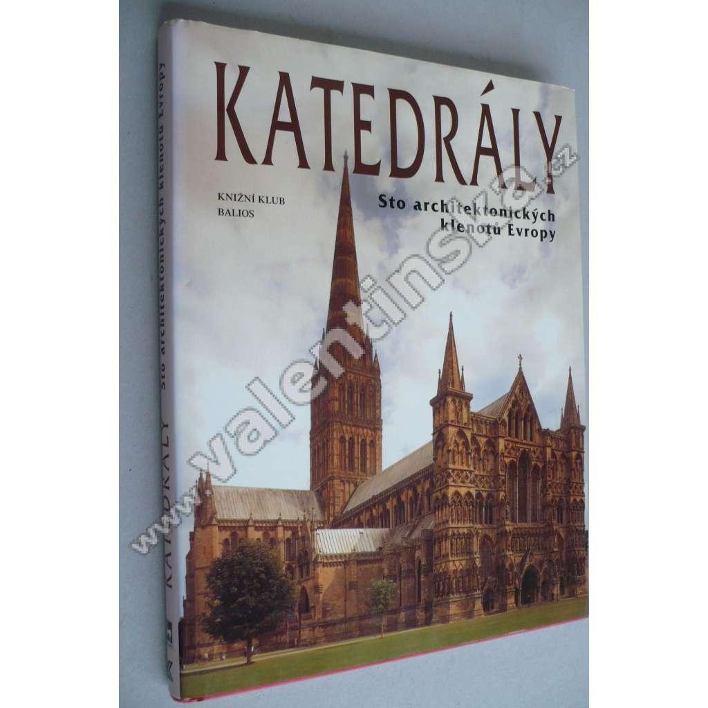Katedrály : sto architektonických klenotů Evropy