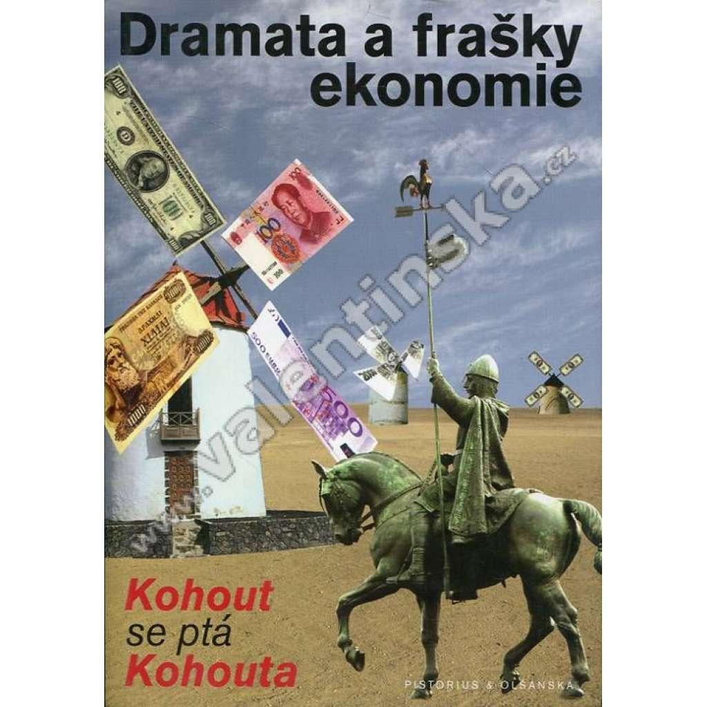 Dramata a frašky ekonomie (Kohout se ptá Kohouta)