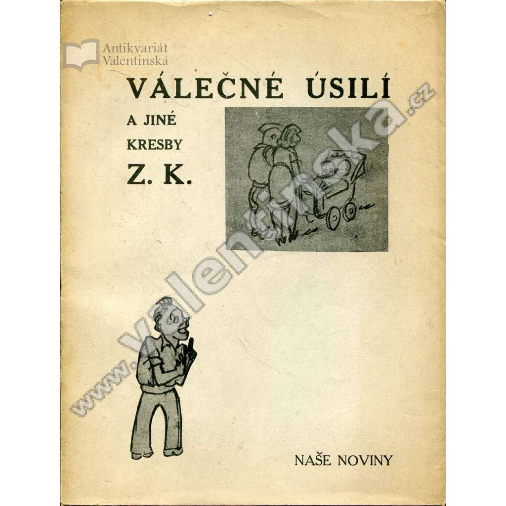 Válečné úsilí a jiné kresby Z. K. (exilové vydání)