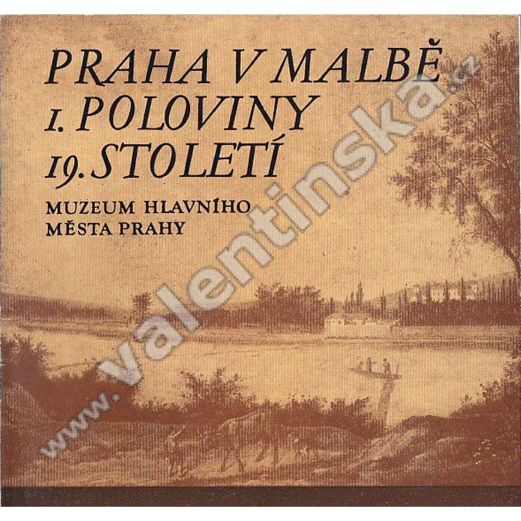 Praha v malbě I. poloviny 19. století